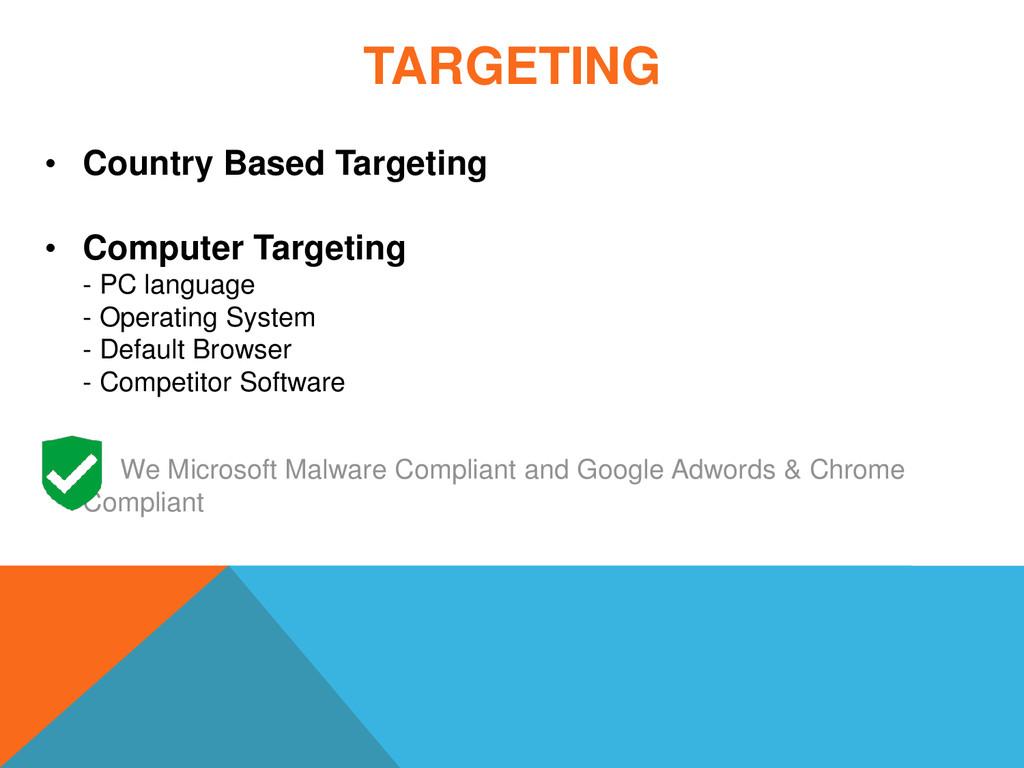 TARGETING • Country Based Targeting • Computer ...