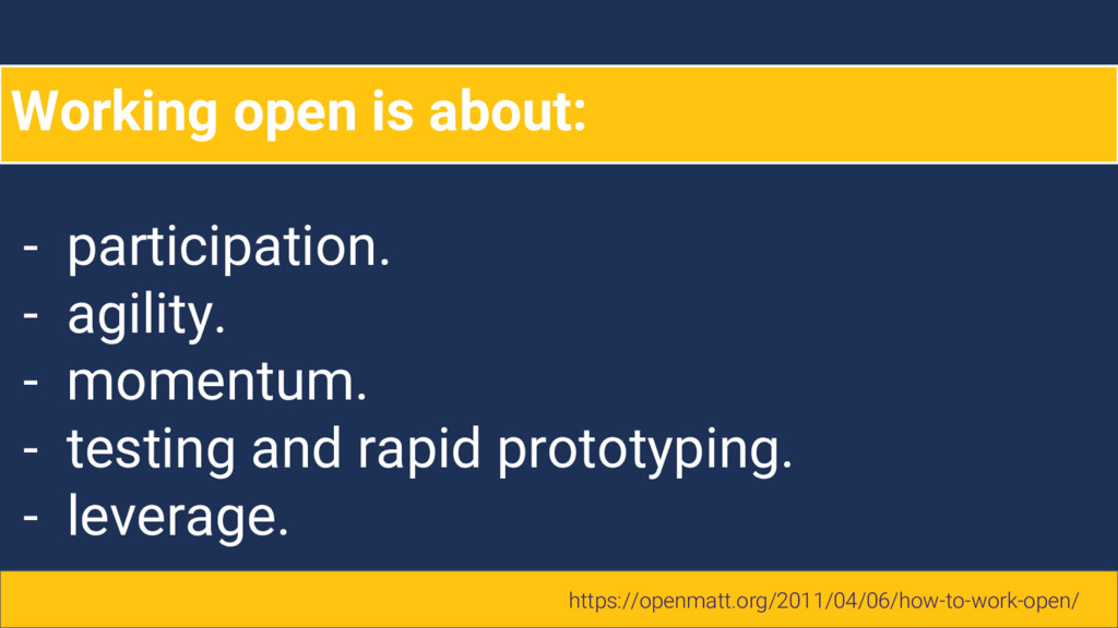 Working open is about: - participation. - agili...