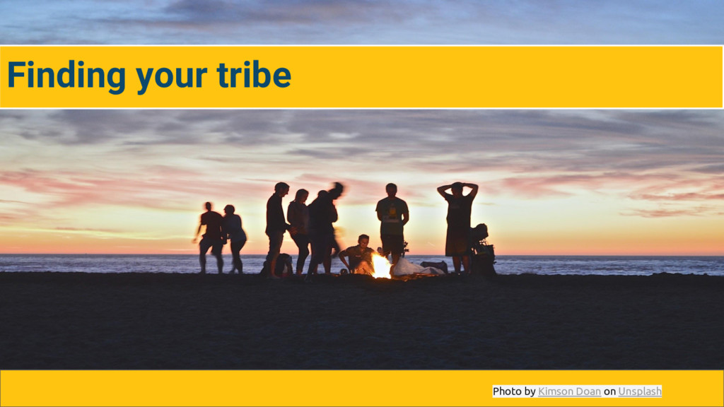 Finding your tribe Photo by Kimson Doan on Unsp...