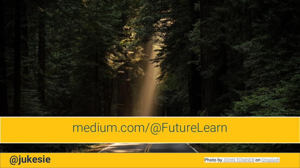medium.com/@FutureLearn @jukesie Photo by JOHN ...