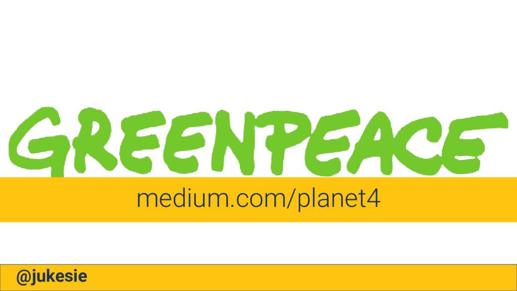 @jukesie medium.com/planet4