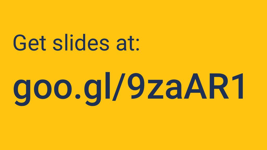 Get slides at: goo.gl/9zaAR1