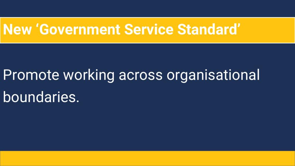 New 'Government Service Standard' Promote worki...