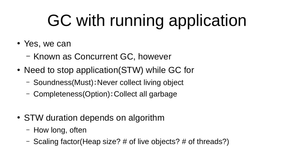 GC with running application ● Yes, we can – Kno...
