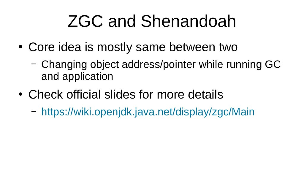 ZGC and Shenandoah ● Core idea is mostly same b...