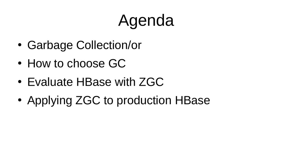 Agenda ● Garbage Collection/or ● How to choose ...