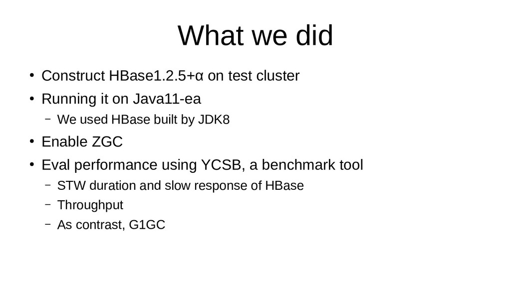 What we did ● Construct HBase1.2.5+α on test cl...