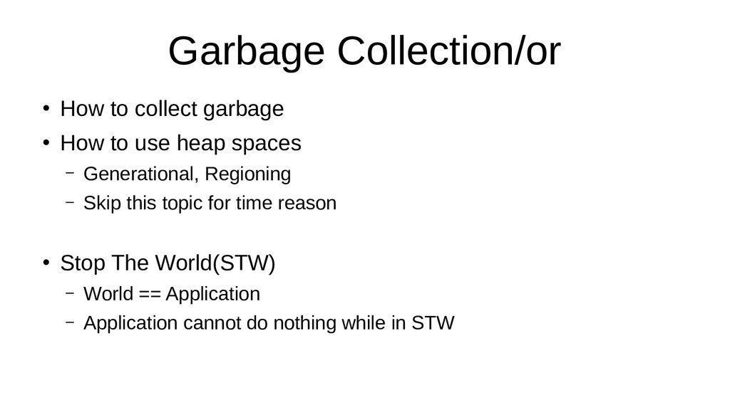 Garbage Collection/or ● How to collect garbage ...
