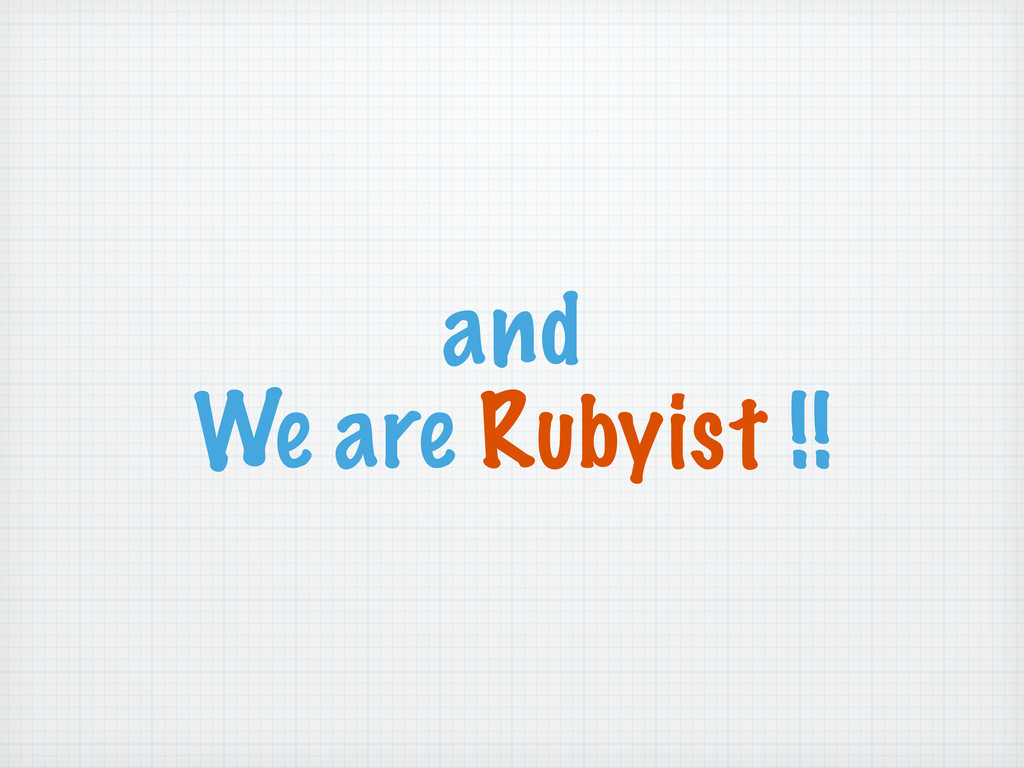 and We are Rubyist !!