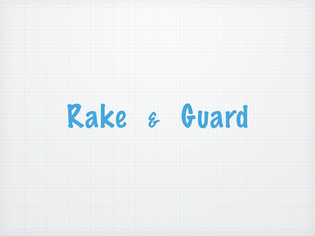 Rake & Guard