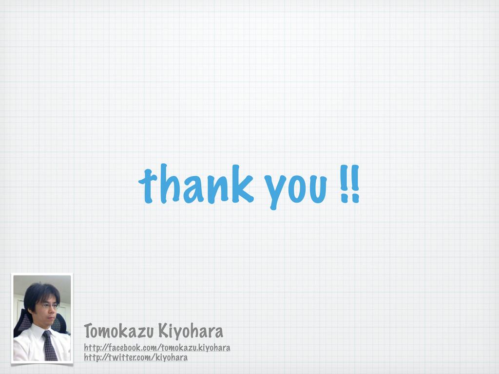 thank you !! Tomokazu Kiyohara http:/ /facebook...