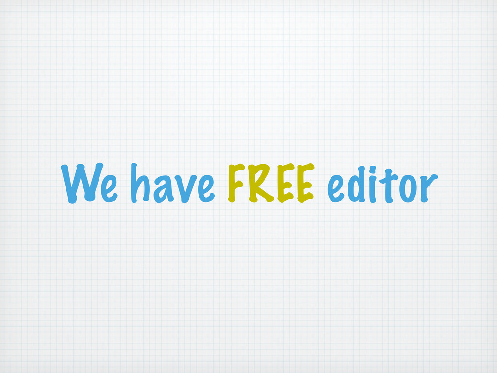 We have FREE editor