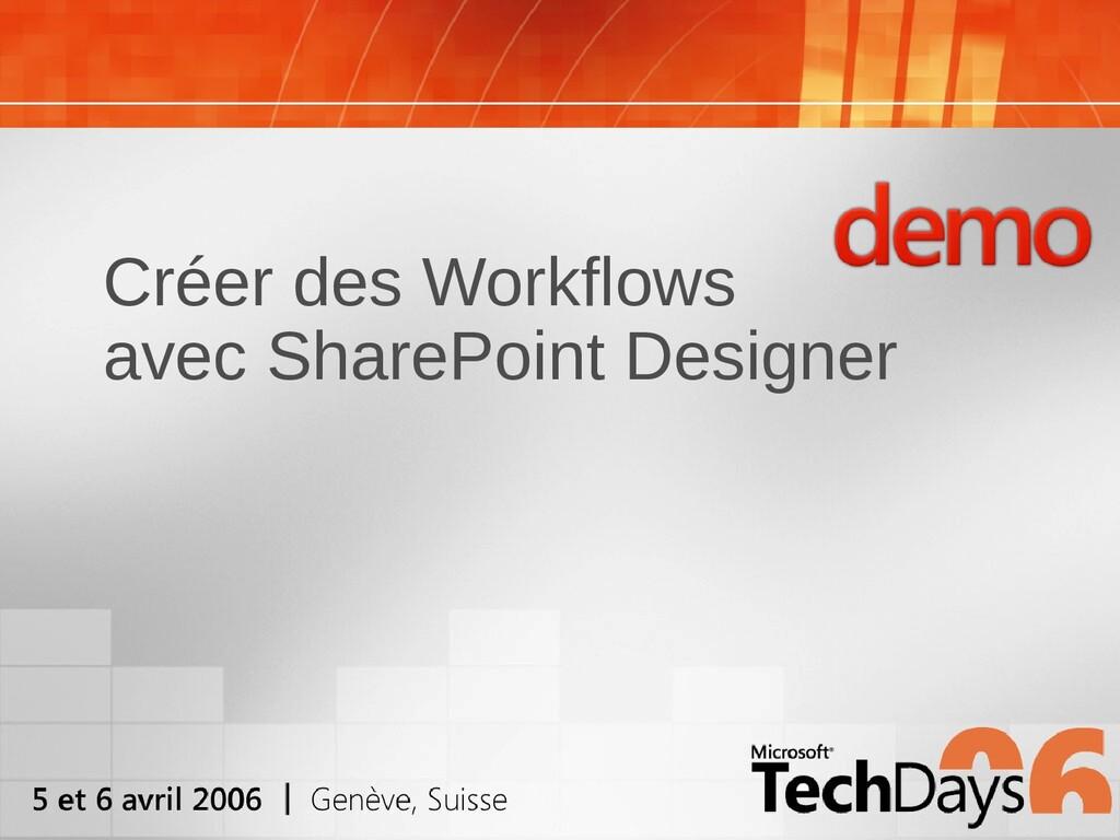 Créer des Workflows avec SharePoint Designer