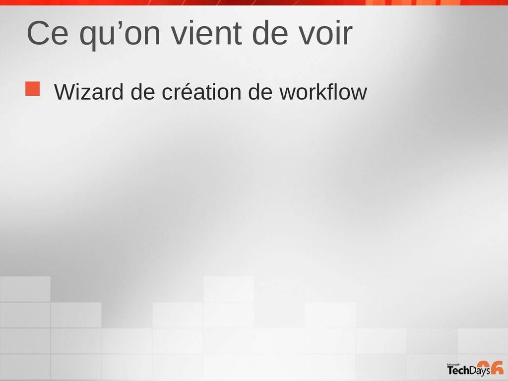 Ce qu'on vient de voir  Wizard de création de ...