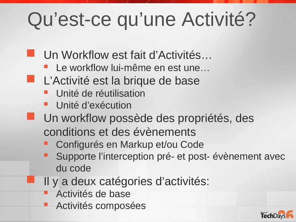 Qu'est-ce qu'une Activité?  Un Workflow est fa...