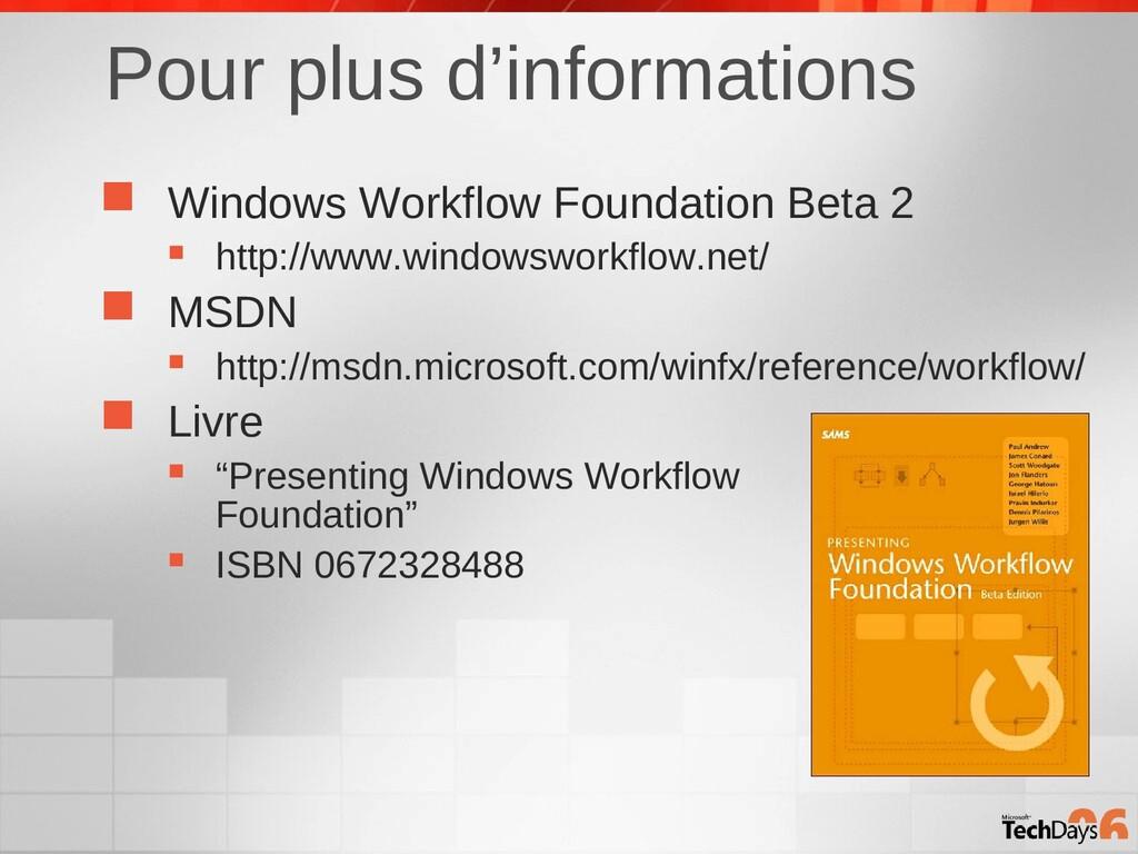 Pour plus d'informations  Windows Workflow Fou...
