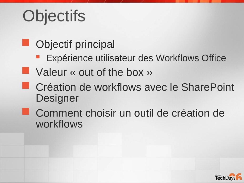 Objectifs  Objectif principal  Expérience uti...