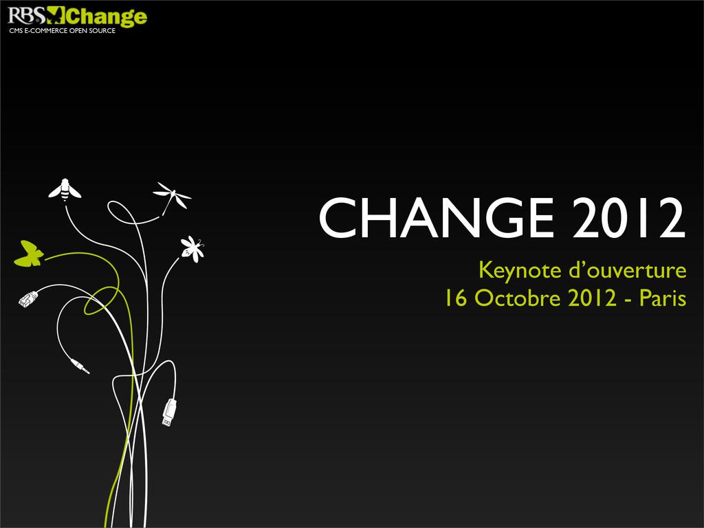 CMS E-COMMERCE OPEN SOURCE CHANGE 2012 Keynote ...