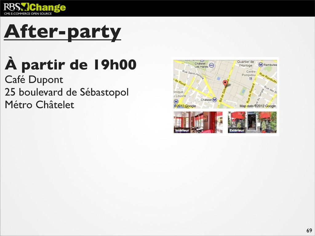 CMS E-COMMERCE OPEN SOURCE 69 After-party À par...