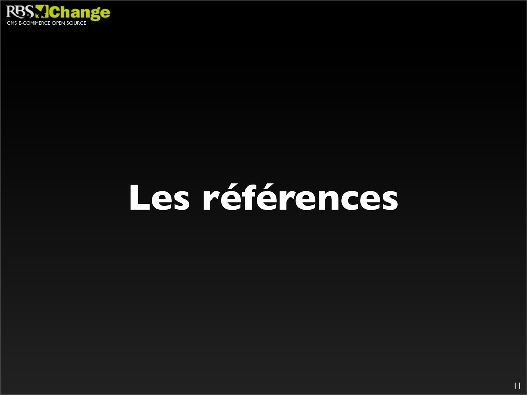 CMS E-COMMERCE OPEN SOURCE 11 Les références