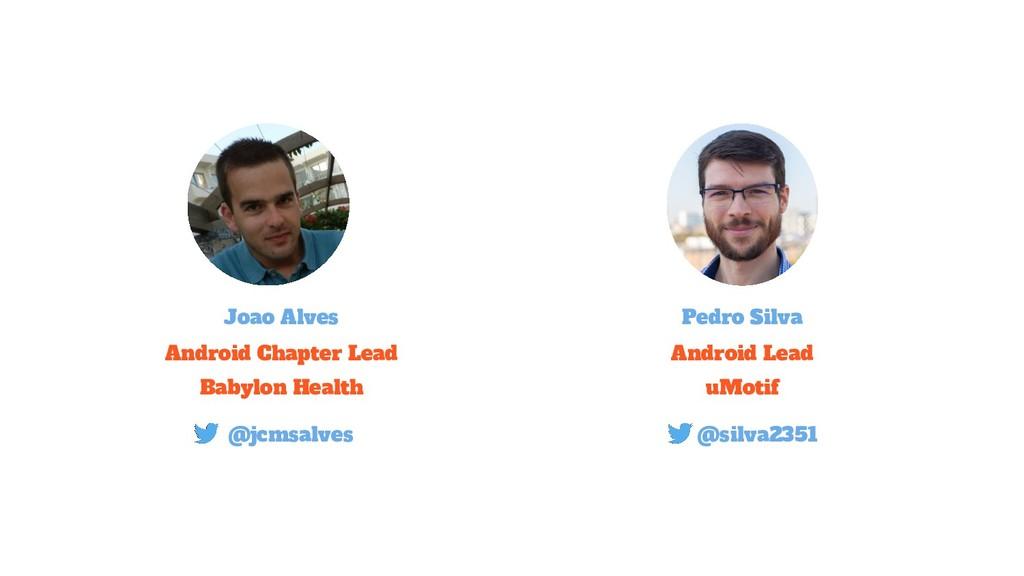 Joao Alves Android Chapter Lead Babylon Health ...