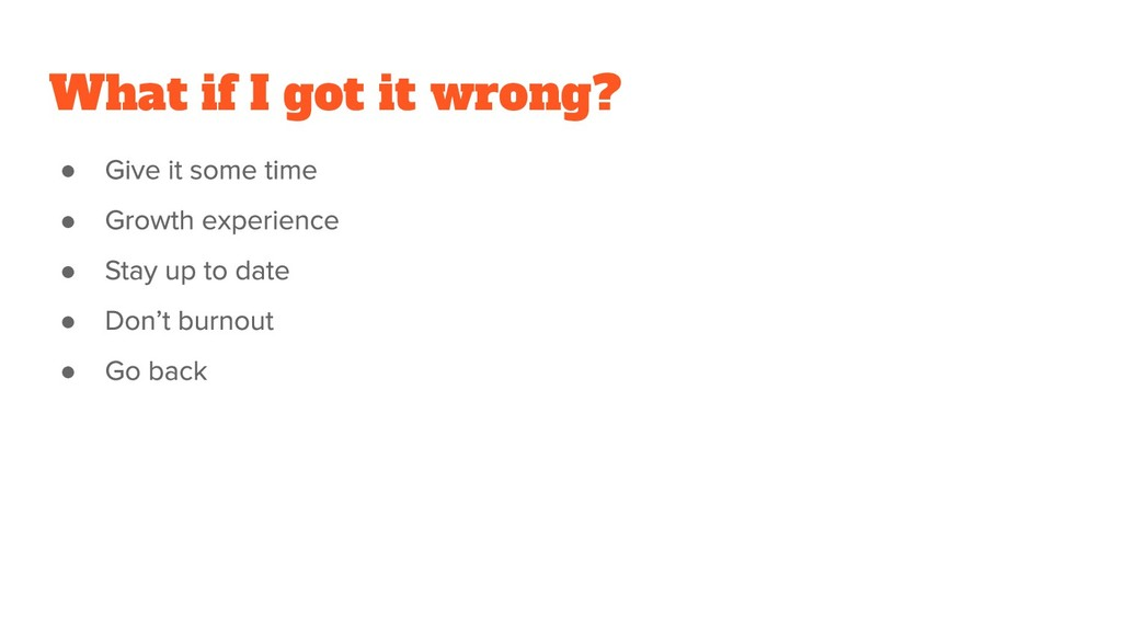What if I got it wrong? ● ● ● ● ●