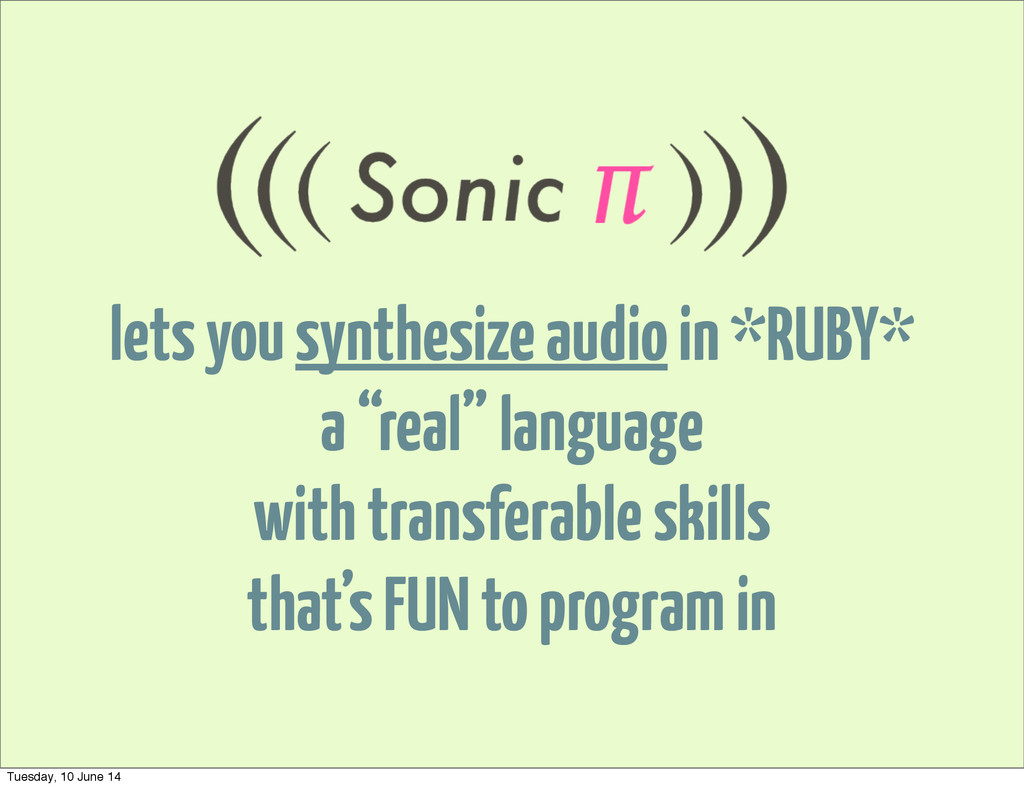 "lets you synthesize audio in *RUBY* a ""real"" la..."