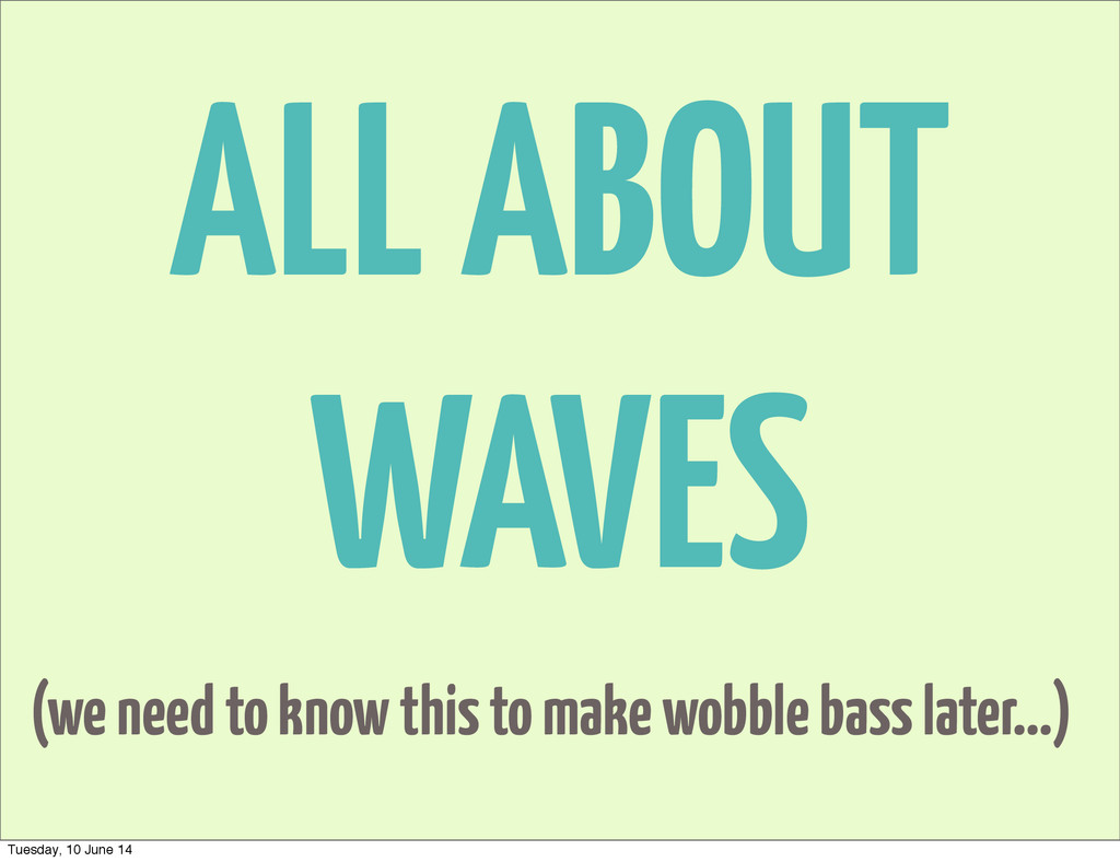 ALL ABOUT WAVES (we need to know this to make w...