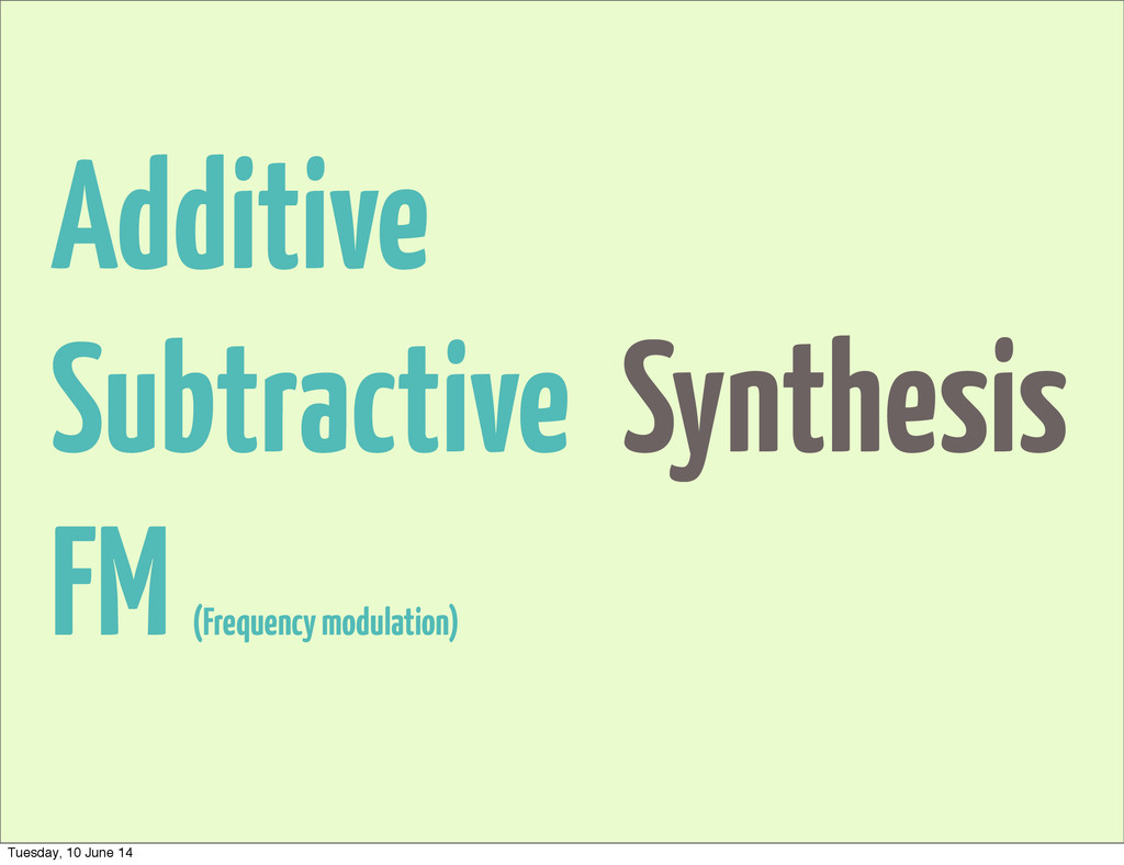 Additive Subtractive FM (Frequency modulation) ...