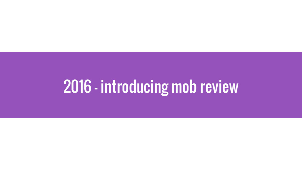 2016 - introducing mob review