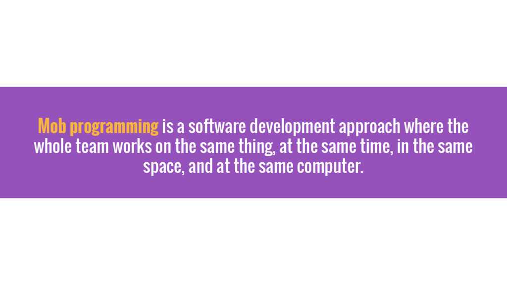 Mob programming is a software development appro...