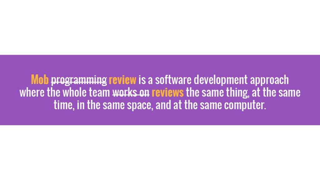 Mob programming review is a software developmen...