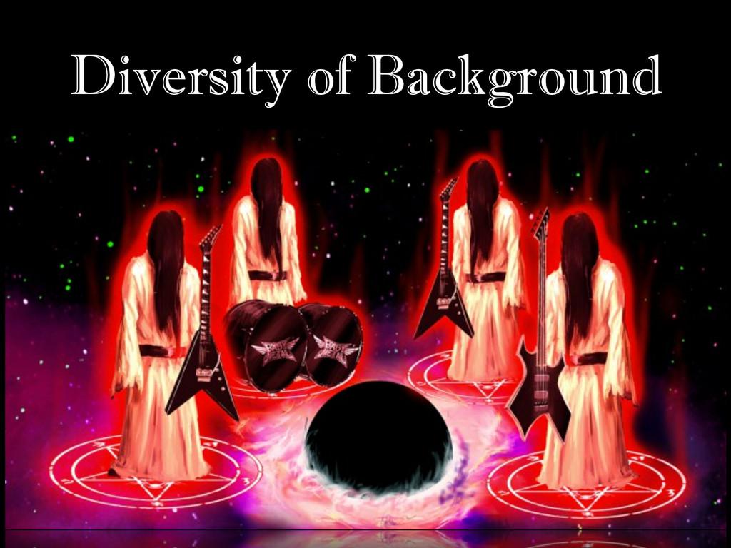 Diversity of Background