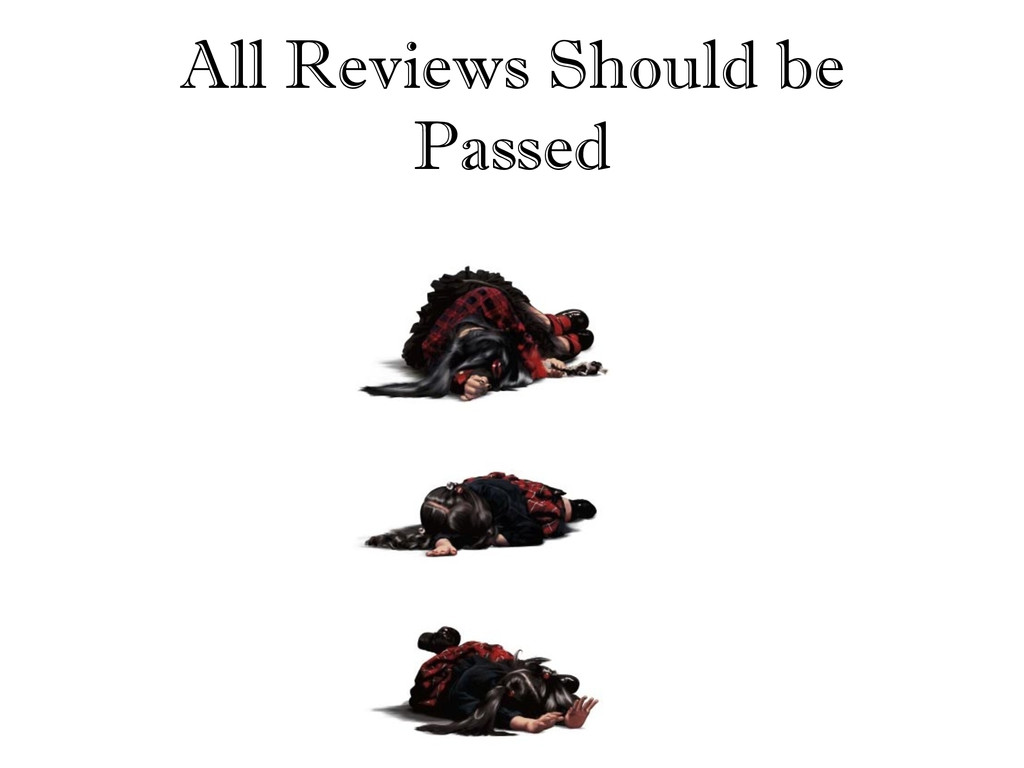 All Reviews Should be Passed