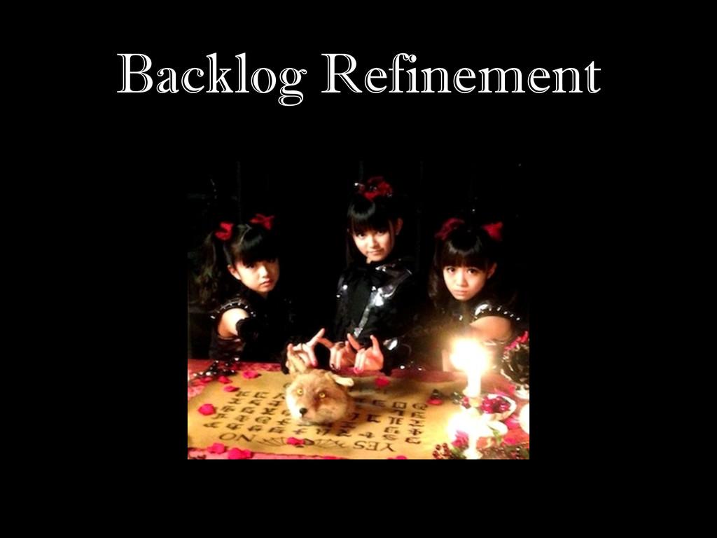 Backlog Refinement