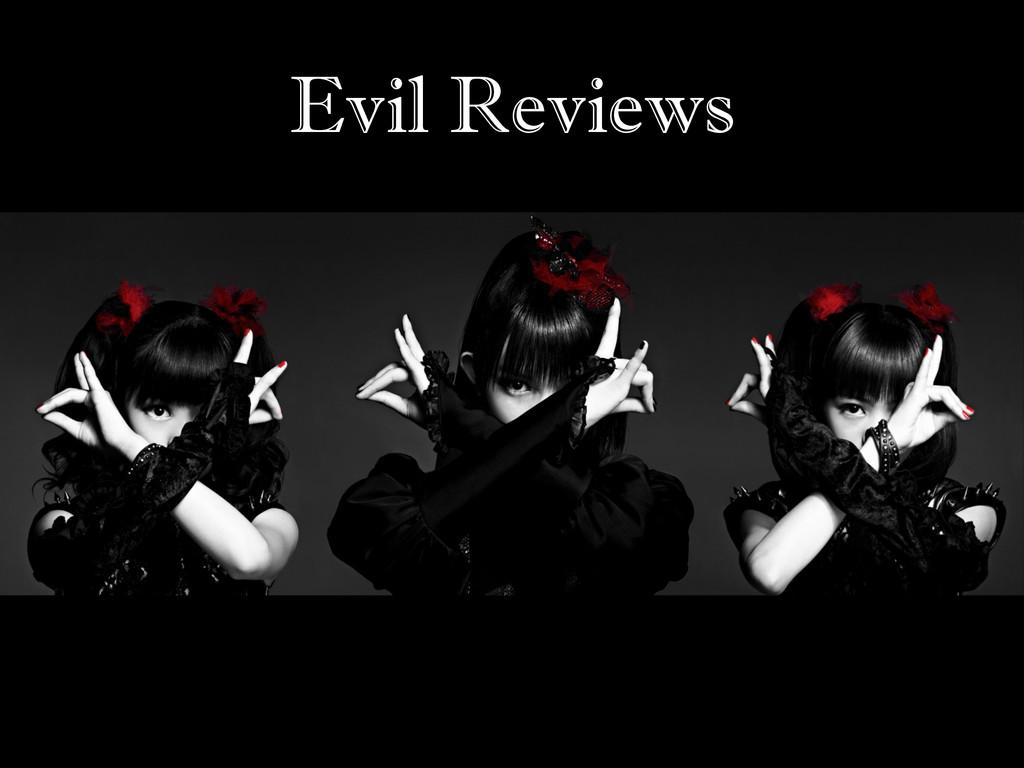 Evil Reviews