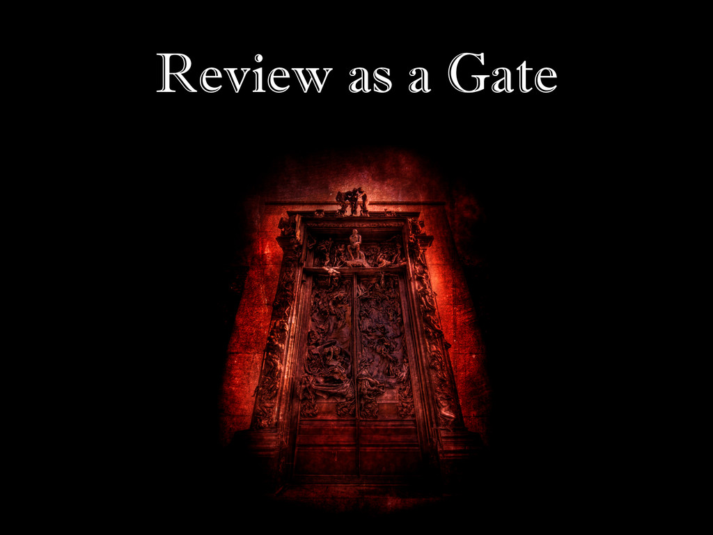 Review as a Gate