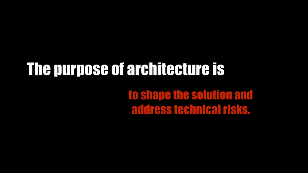 to shape the solution and address technical ris...