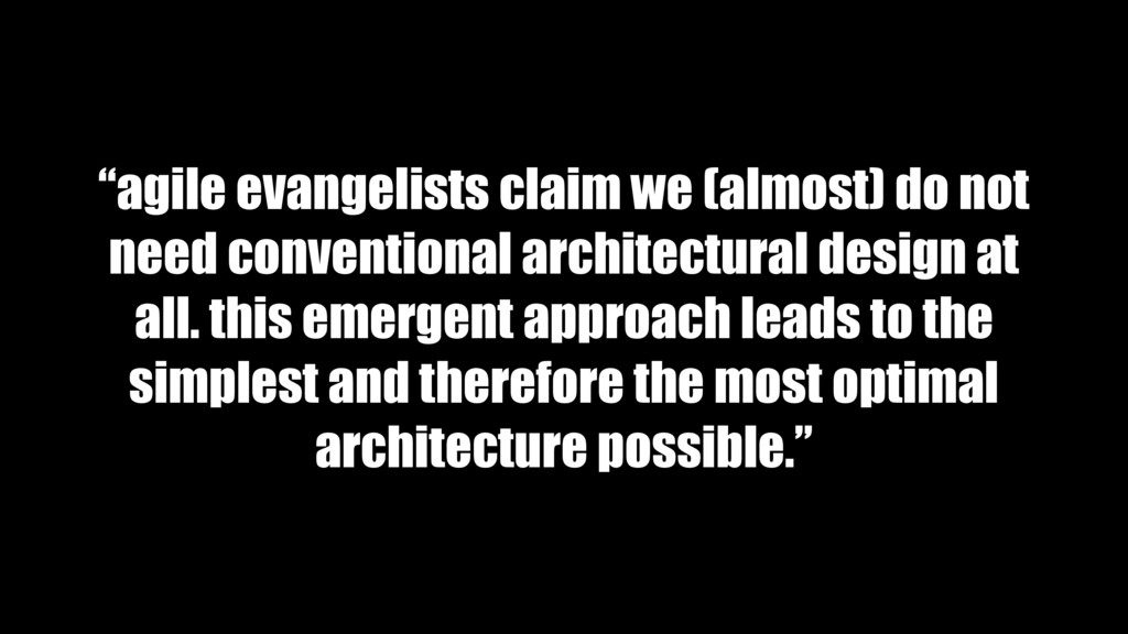 """""""agile evangelists claim we (almost) do not nee..."""