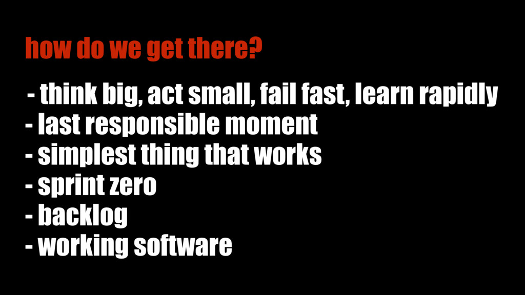 - think big, act small, fail fast, learn rapidl...