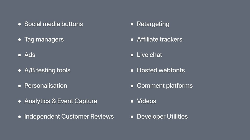 • Social media buttons • Tag managers • Ads • A...