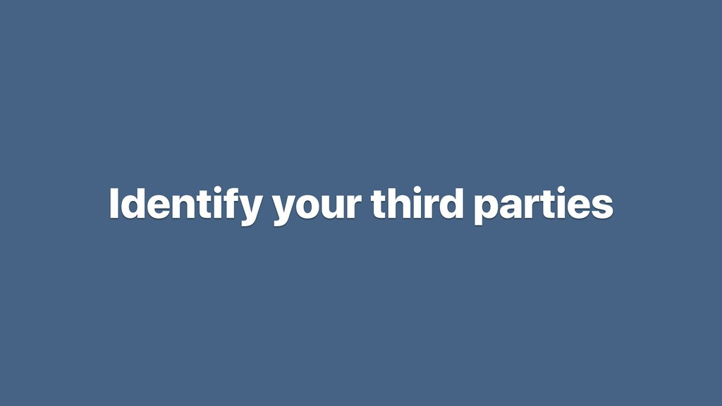 Identify your third parties