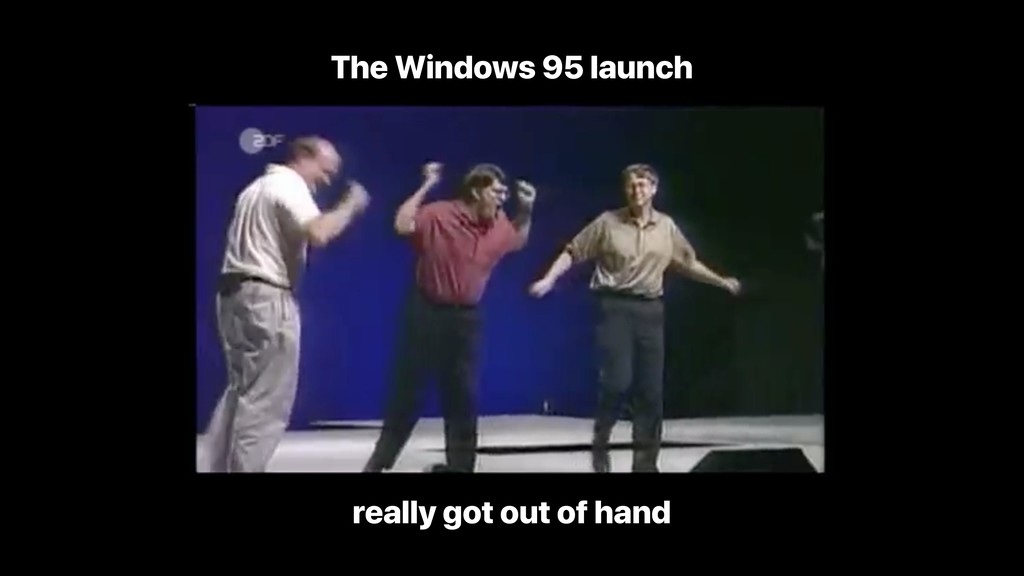 The Windows 95 launch really got out of hand