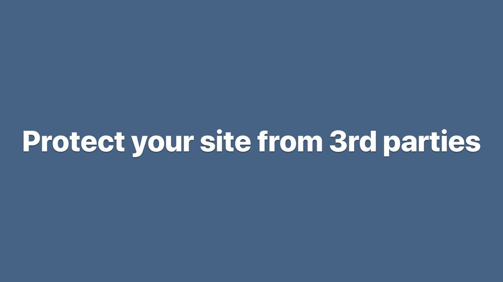 Protect your site from 3rd parties