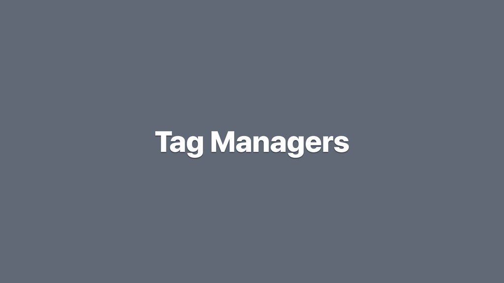 Tag Managers