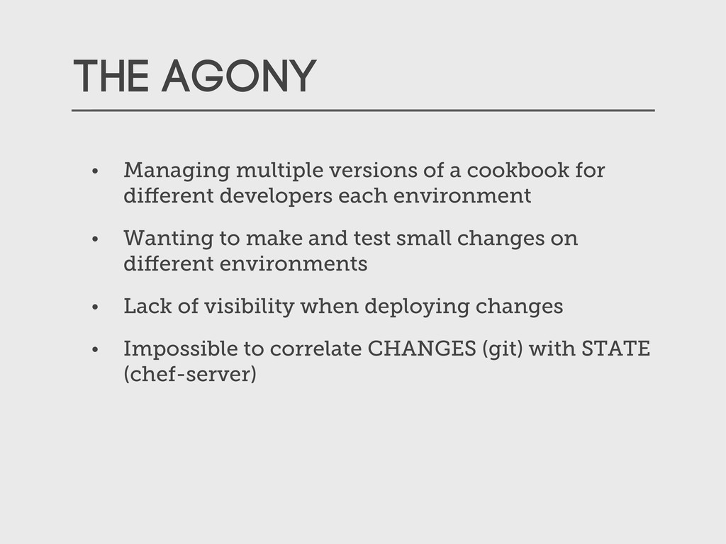 The AGONY • Managing multiple versions of a coo...