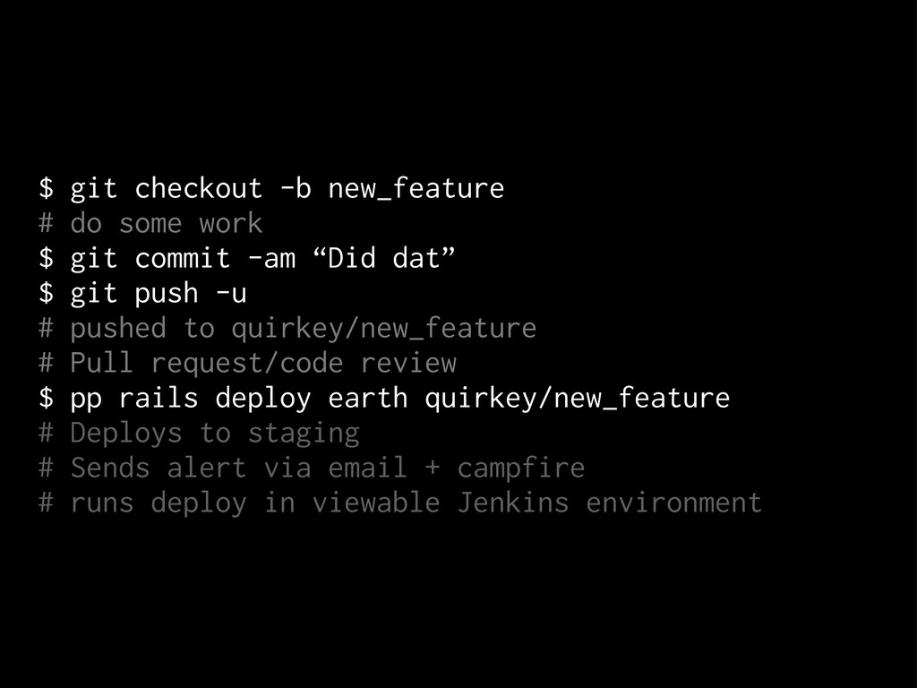 $ git checkout -b new_feature # do some work $ ...
