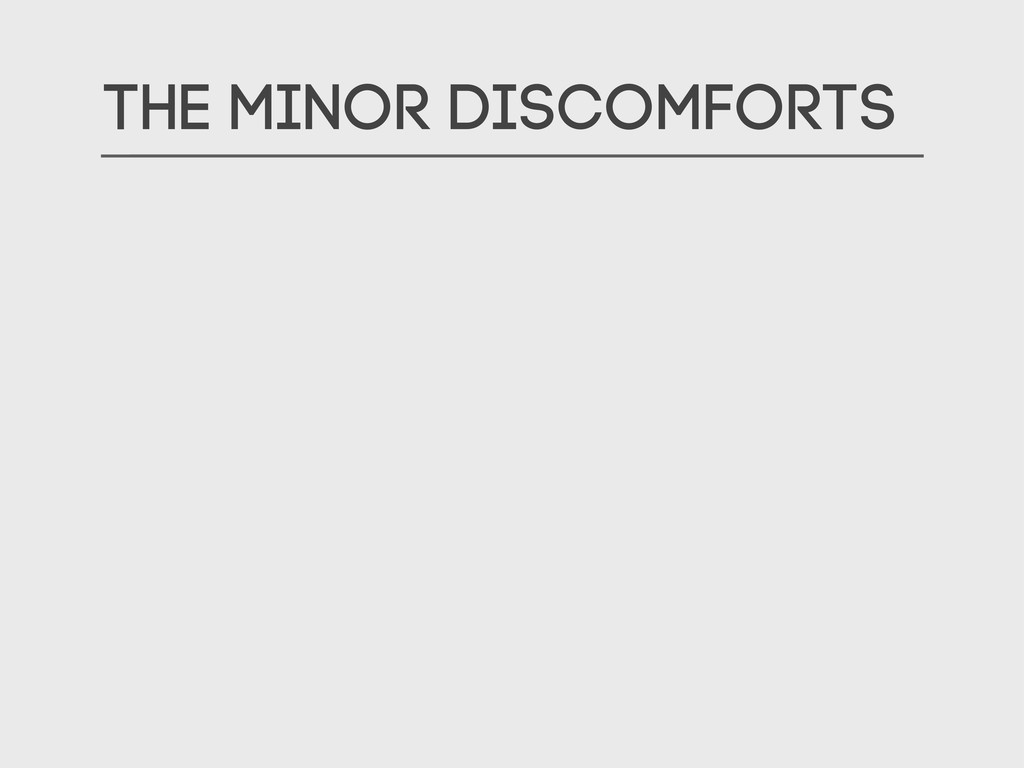 The Minor Discomforts
