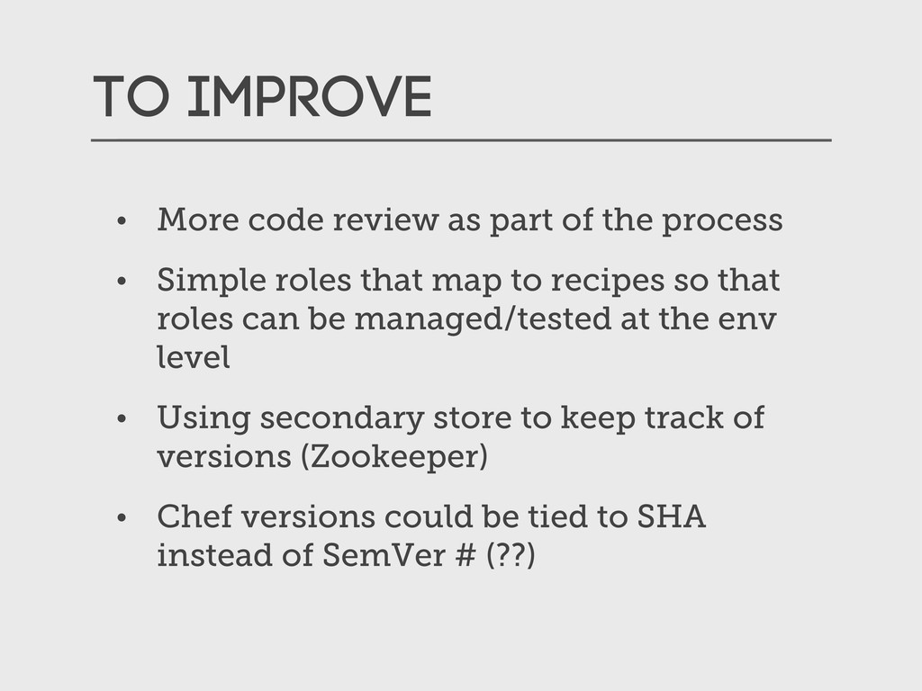 To improve • More code review as part of the pr...