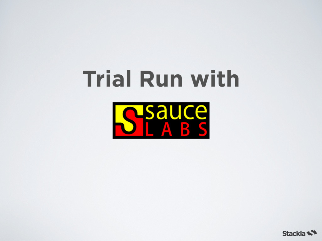Trial Run with